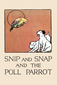 snip and snap and the poll parrot