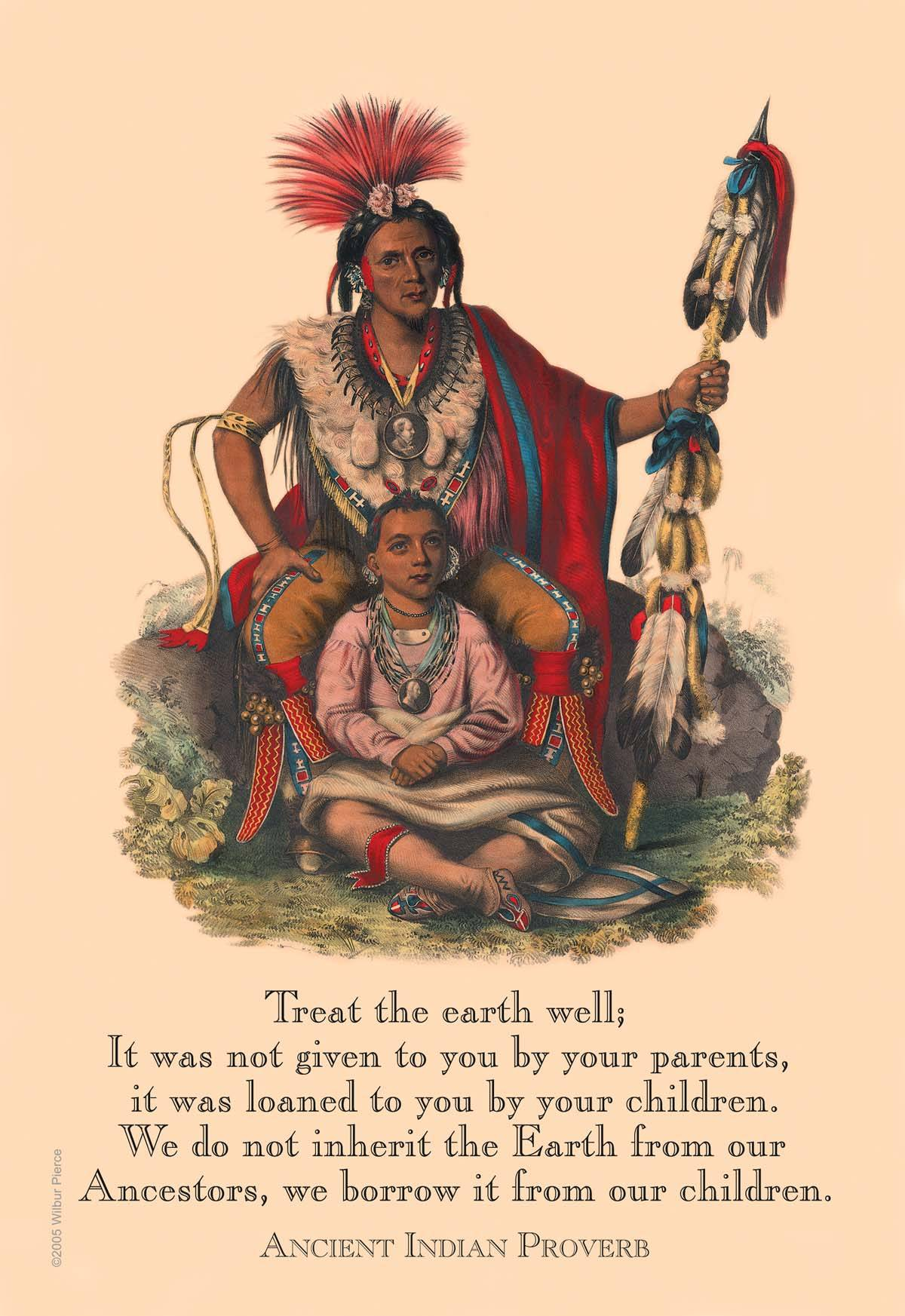 treat the earth well Treat the earth well: it was not given to you by your parents, it was loaned to you by your children we do not inherit the earth from our ancestors, we.