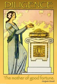 Diligence. The mother of good fortune. Benjamin Disraeli